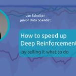 How to speed up Deep Reinforcement Learning by telling it what to do